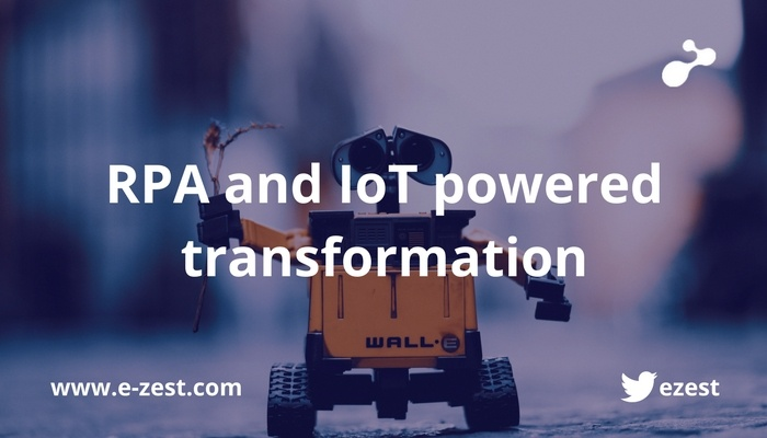RPA and IoT powered transformation