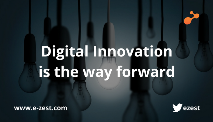 Digital Innovation is the way forward