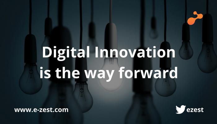 Digital Innovation is the way forward