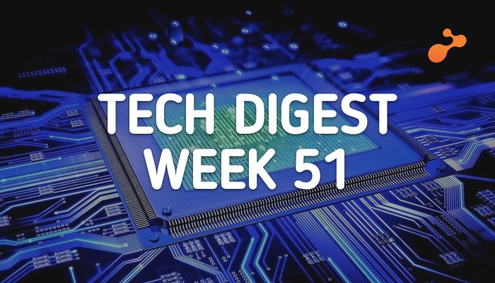 tech digest  week 51.jpg