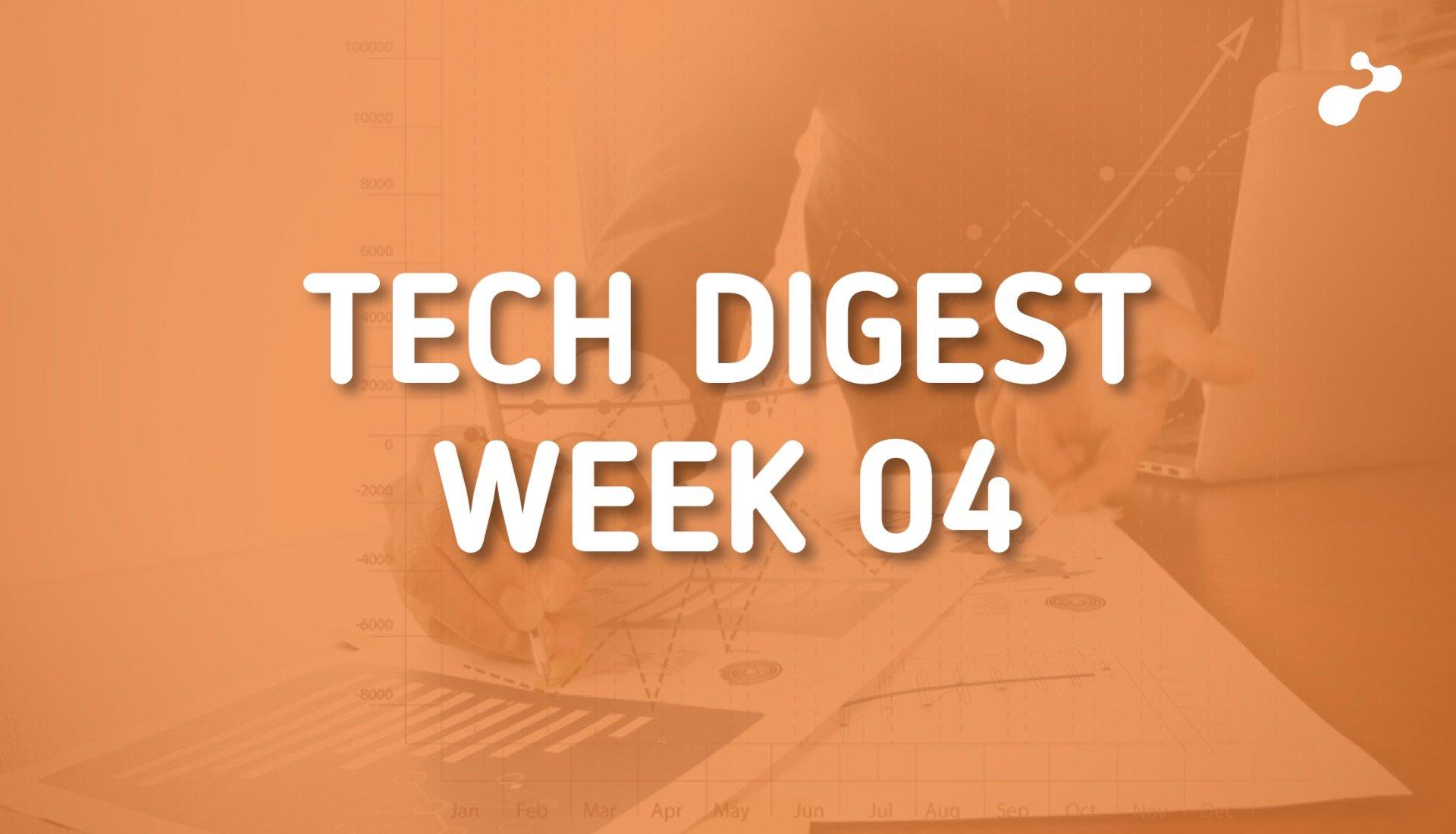 tech digest 2019 - week 04
