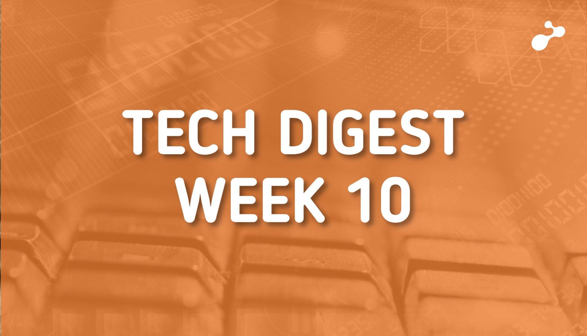 tech-digest-week-10