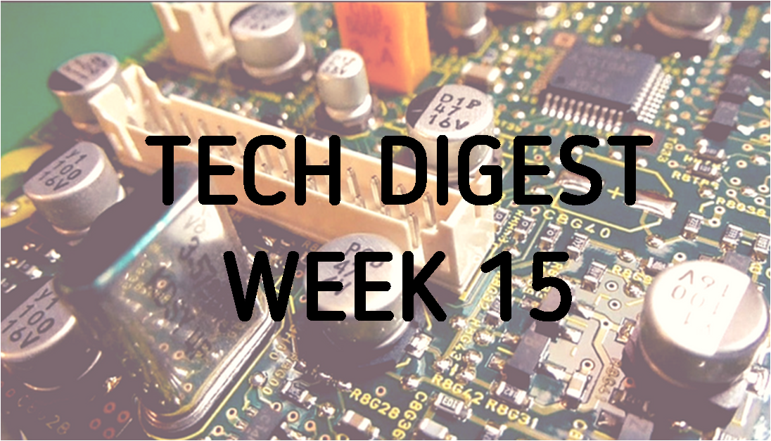 tech-digest-week-15-2017.png