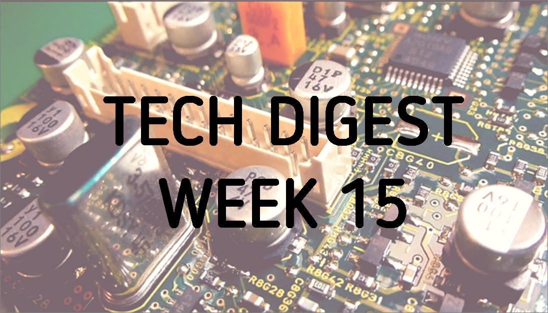 tech-digest-week-15-2017.png