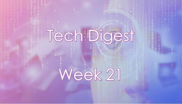 tech-digest-week-21-2017.jpg