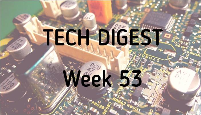 tech-digest-week-53.png