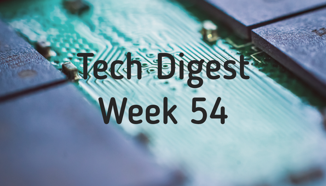 tech-digest-week-54-1.png