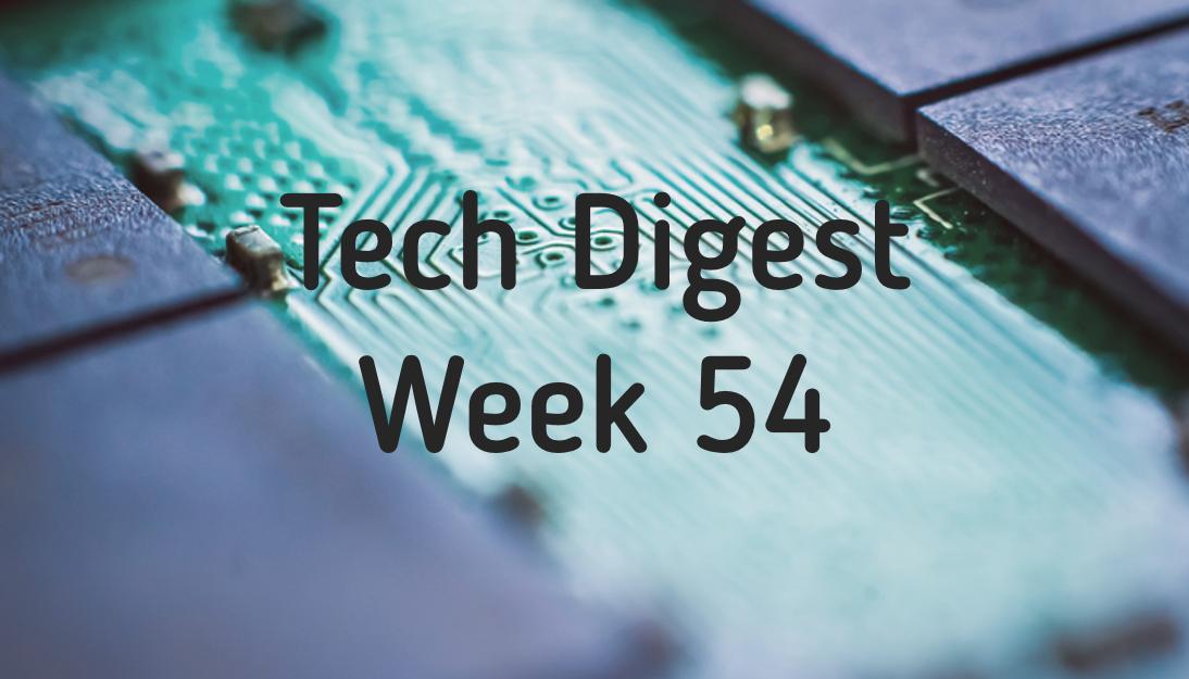 tech-digest-week-54-1.png