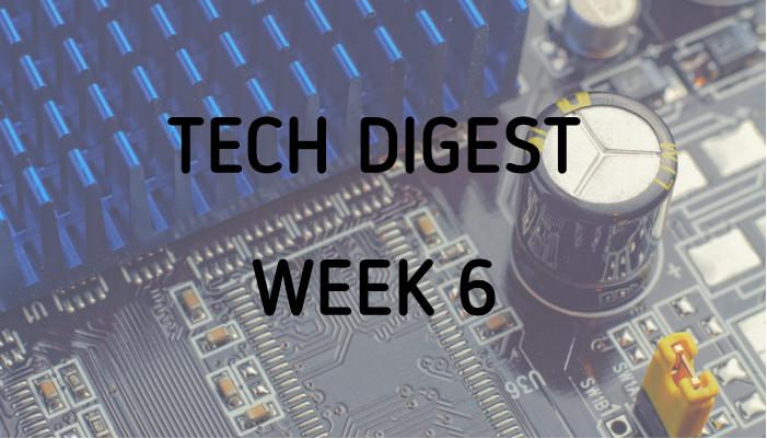 tech-digest-week-6.png