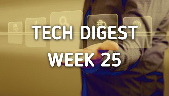 tech-digest-week25.png