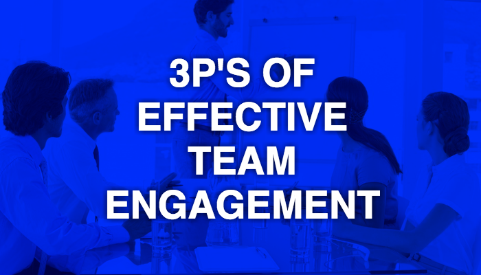 3 P's of effective team engagement