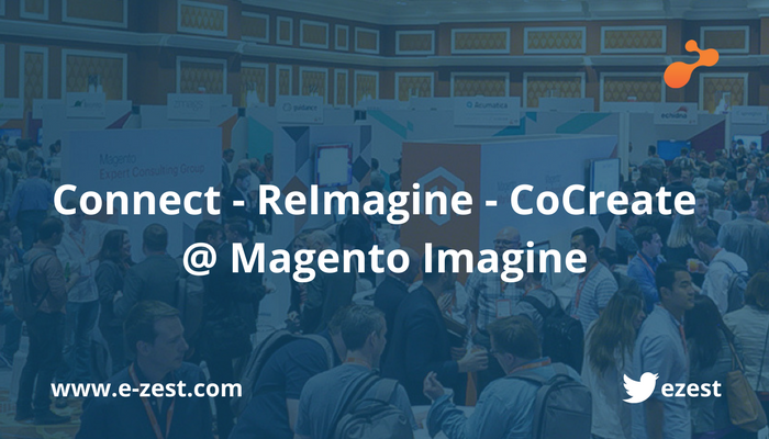 Connect - ReImagine - CoCreate @ Magento Imagine