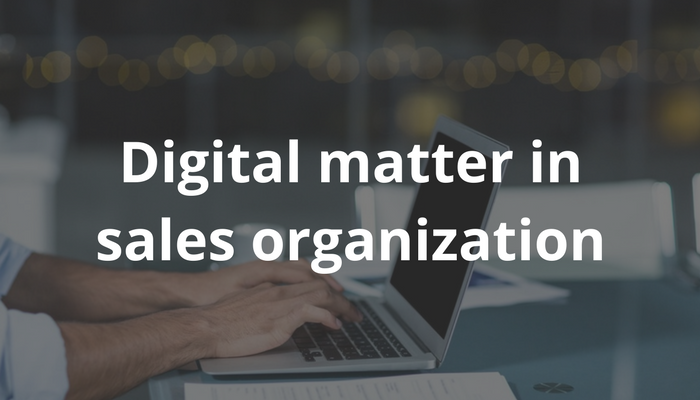 Digital matter in sales organization