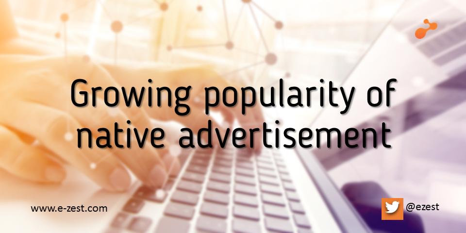 Growing popularity of native advertisement