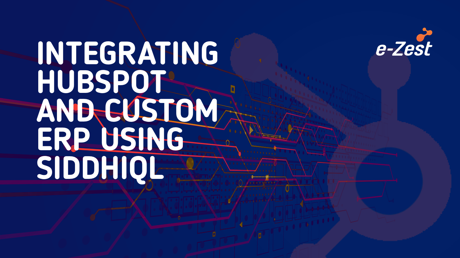 Integrating Hubspot and Custom ERP using SiddhiQL