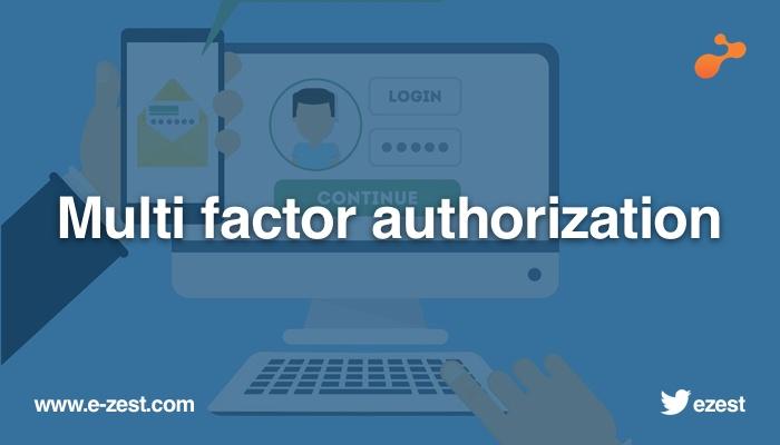Multi factor authorization
