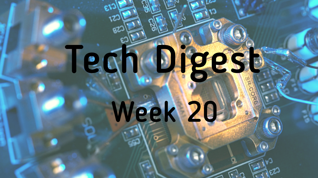 Technology news from around the globe - Week 20, 2016