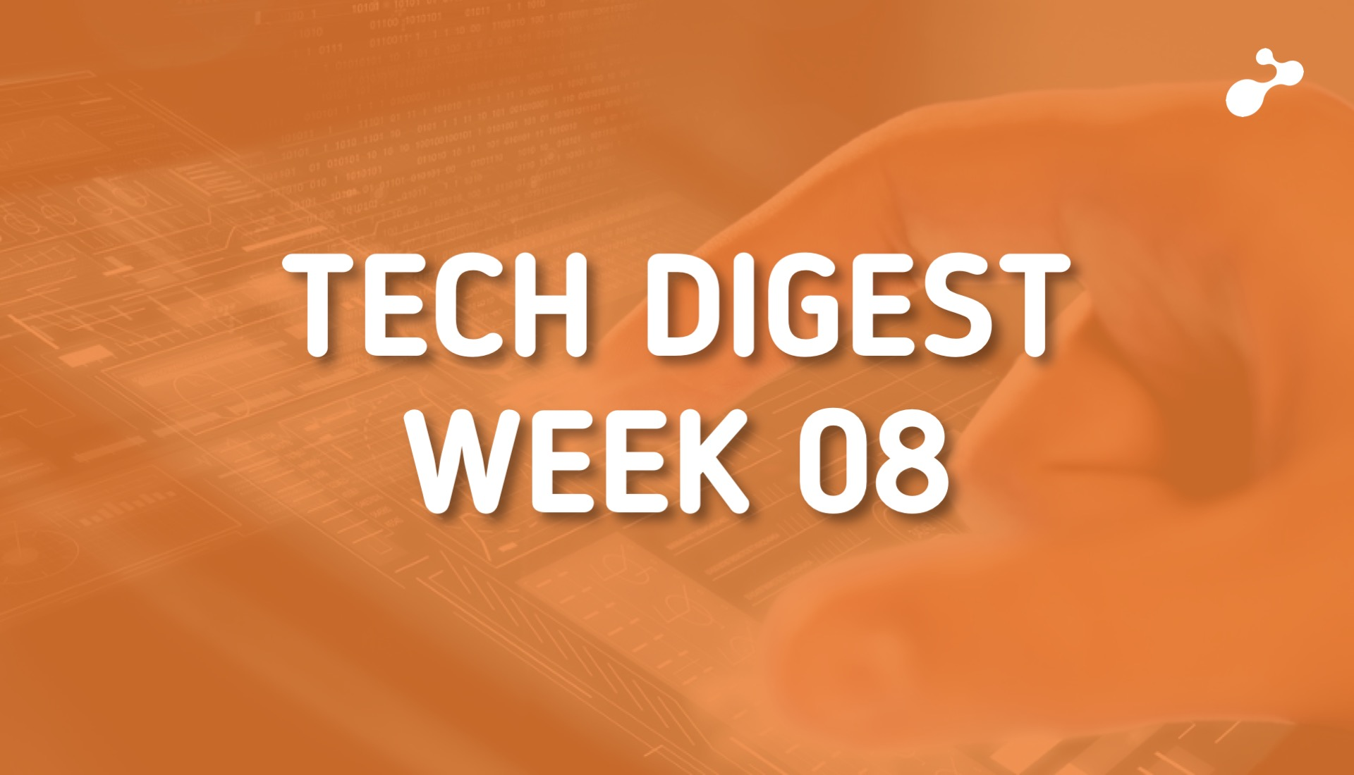 Tech stories handpicked for you - Week 08, 2019