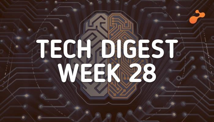 Tech news doing the rounds- Week 28