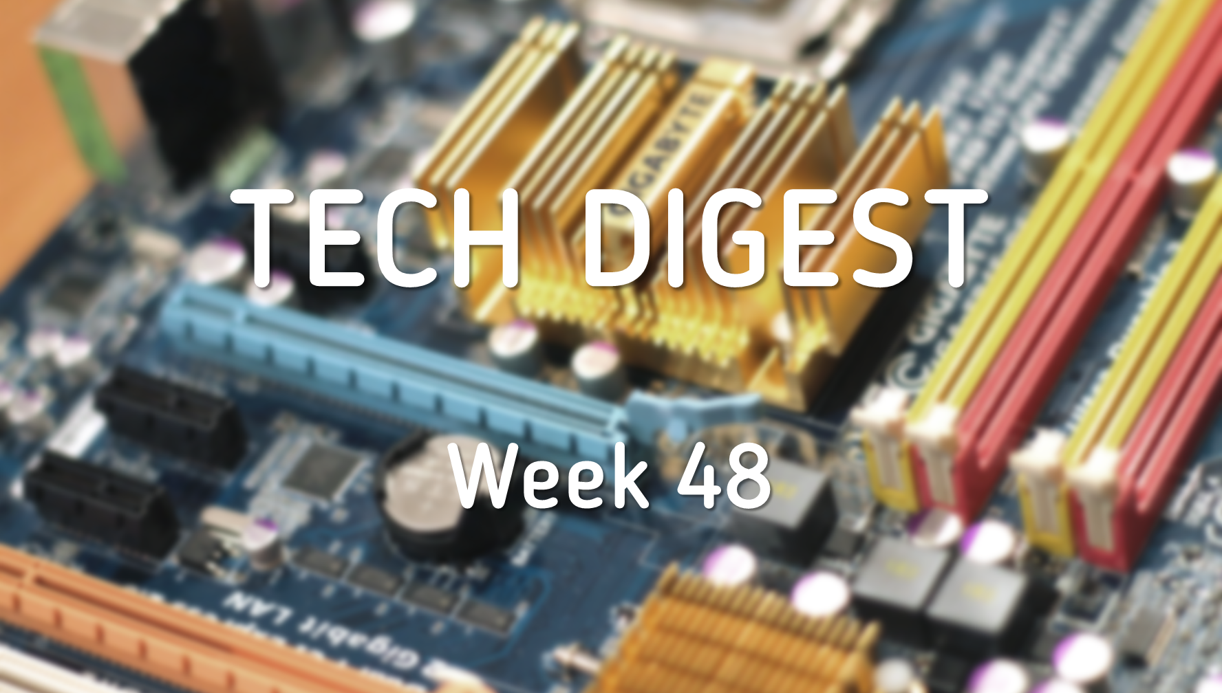 Technology stories you cannot miss – Week 48, 2016