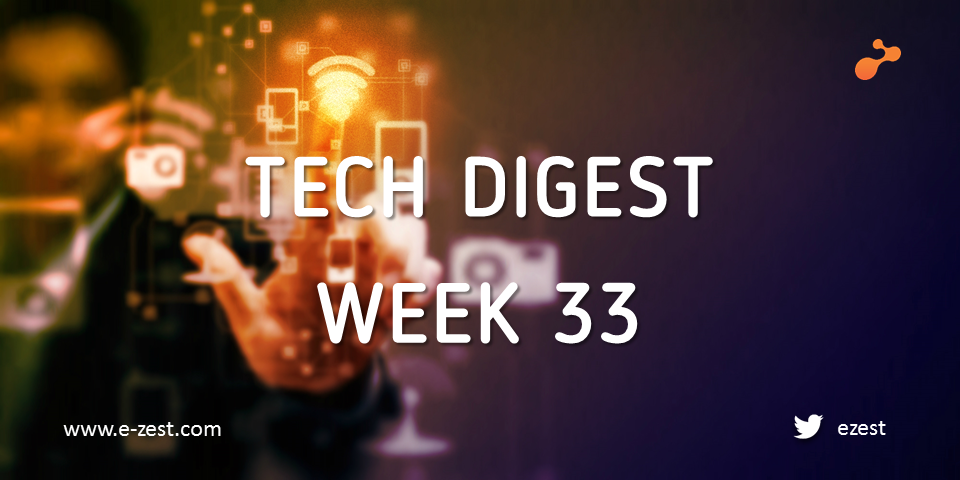 Technology Stories you cannot miss - Week 33, 2017