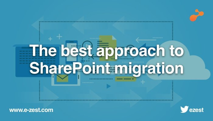 The best approach to SharePoint migration