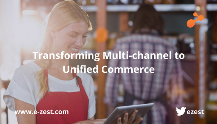 Transforming Multi-channel to Unified Commerce