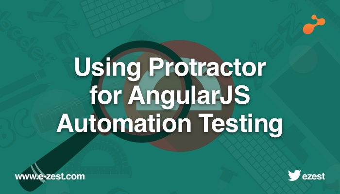 Using Protractor for AngularJS Automation Testing