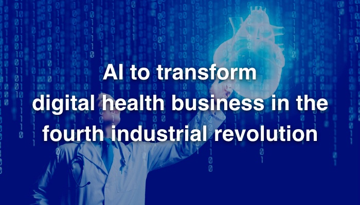 AI to transform digital health business in the fourth industrial revolution