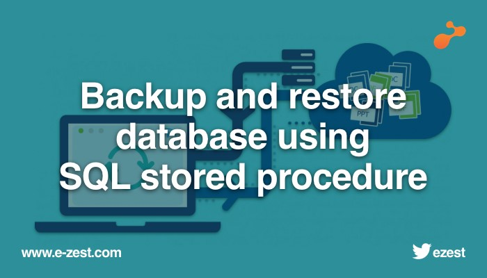 Backup and restore database using SQL stored procedure