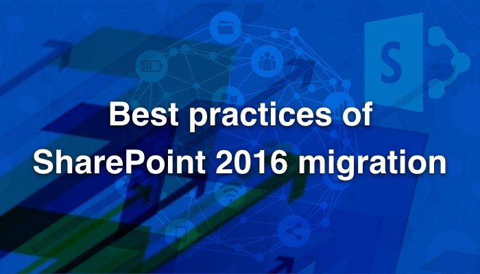 Best practices of SharePoint 2016 migration