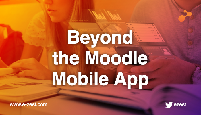 Beyond the Moodle Mobile App