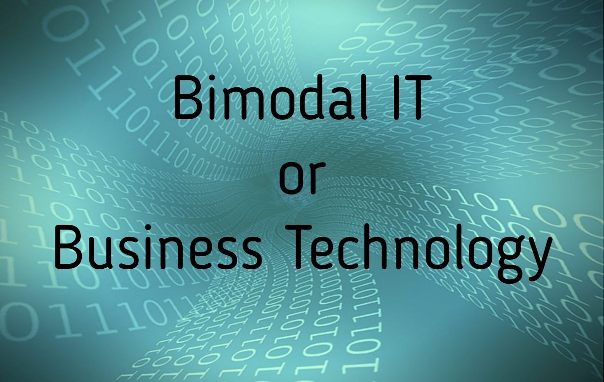 Bimodal IT or Business Technology