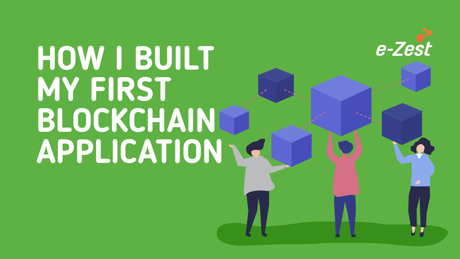 How I built my first Blockchain application