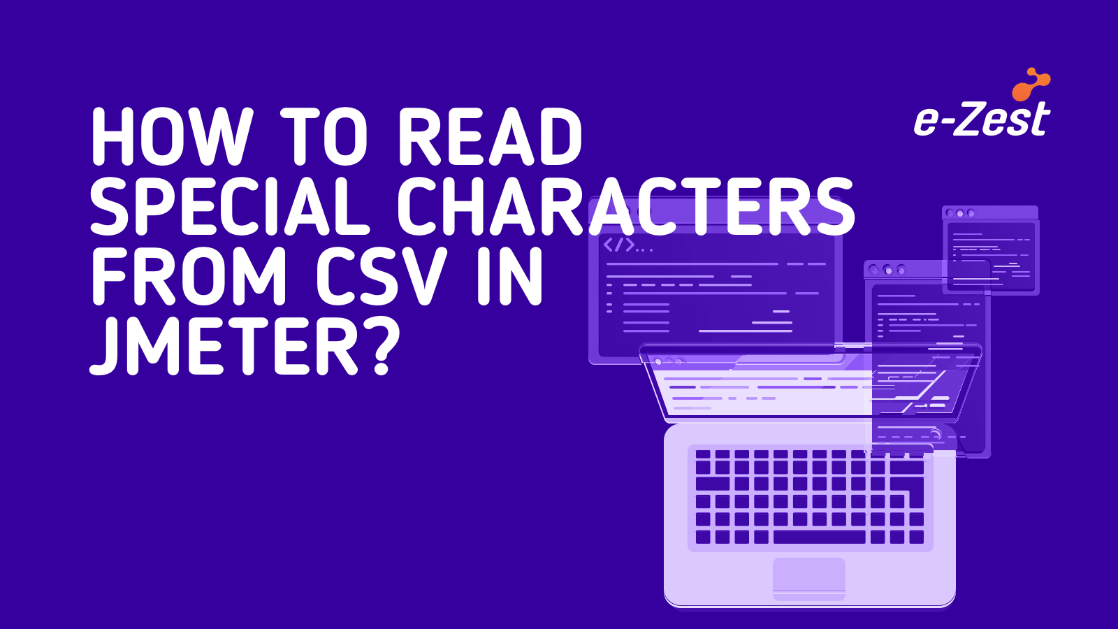 How to read special characters from CSV in JMeter?