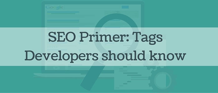 SEO Primer: Tags Developers should know