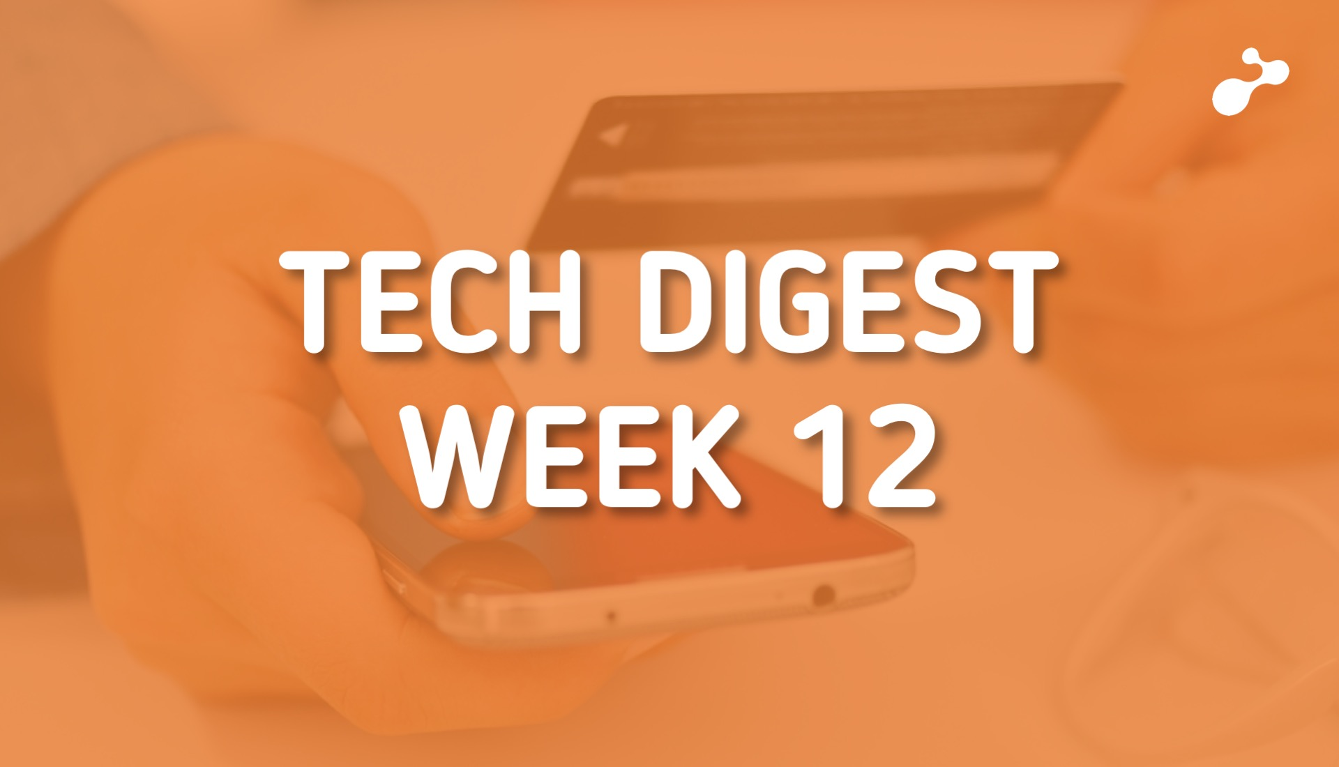 Tech news doing the rounds- Week 12, 2019