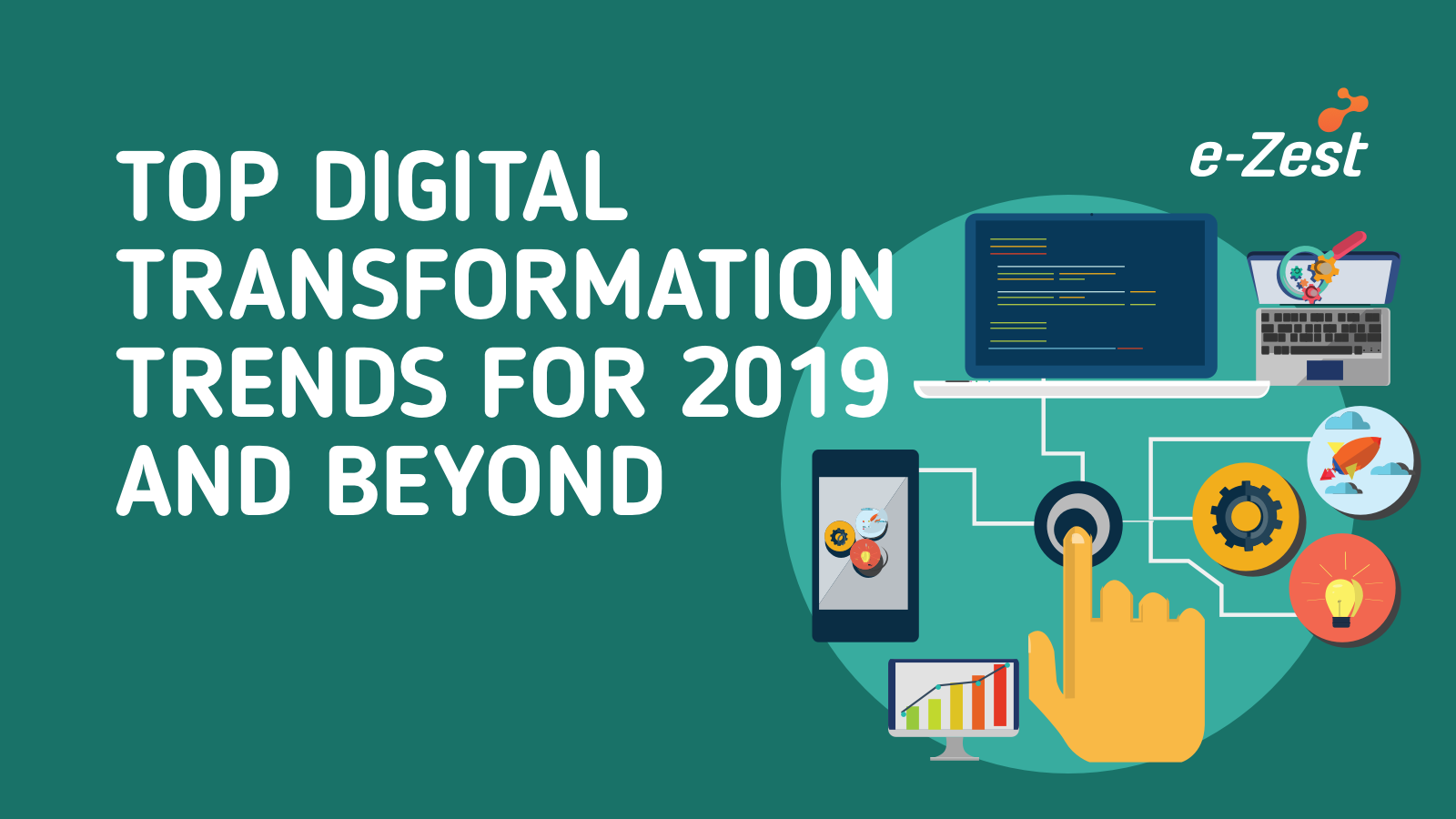 Top Digital Transformation Trends for 2019 and Beyond