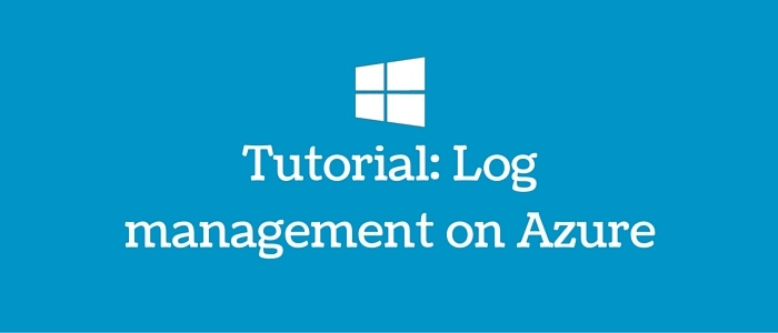 Tutorial: Log management on Azure