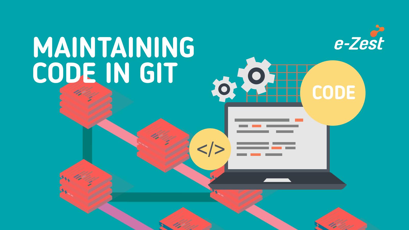 Maintaining Code in GIT