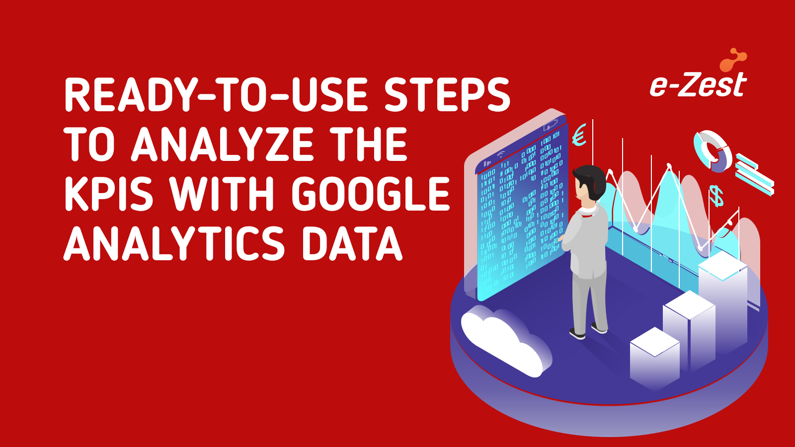 Ready-to-use steps to analyze the KPIs with Google Analytics data