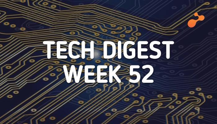 Tech news doing the rounds - Week 52, 2018