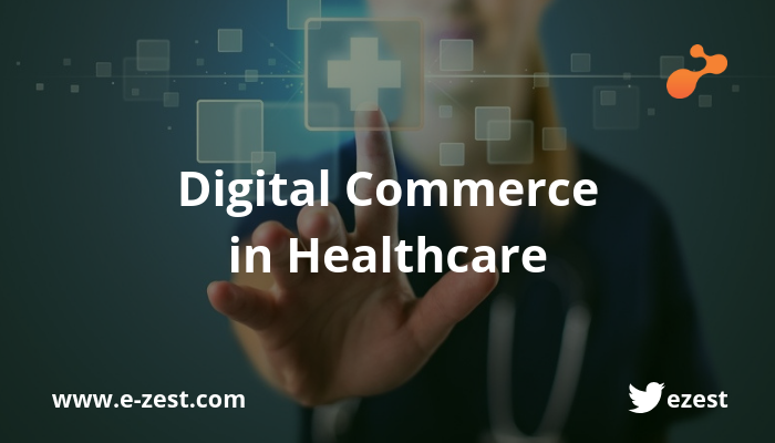 Digital Commerce in Healthcare