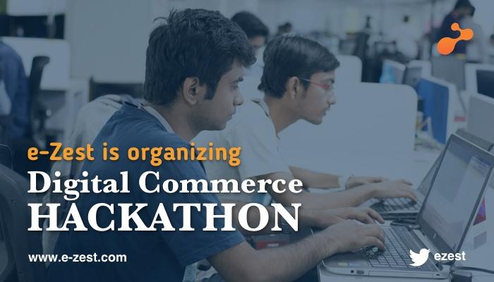e-Zest is organizingDigital Commerce Hackathon