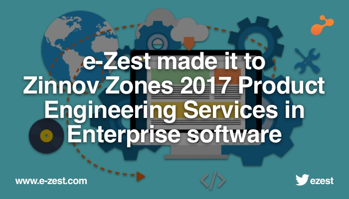 e-Zest made it to Zinnov Zones 2017 Product Engineering Services in Enterprise software