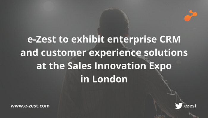 e-Zest to exhibit enterprise CRM and customer experience solutions at the Sales Innovation Expo in London