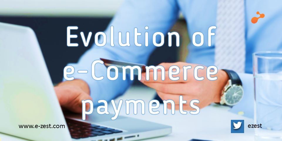 How the world of e-Commerce payments is evolving?