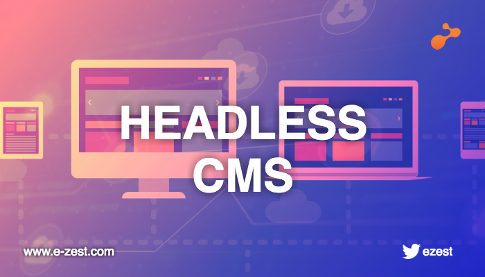 Headless CMS – Considerations before going ahead