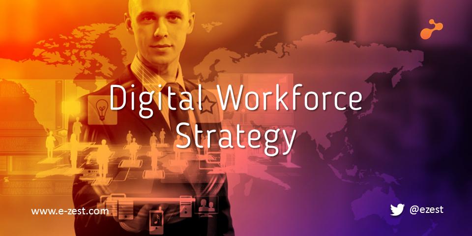 Enable digital workforce through digital transformation