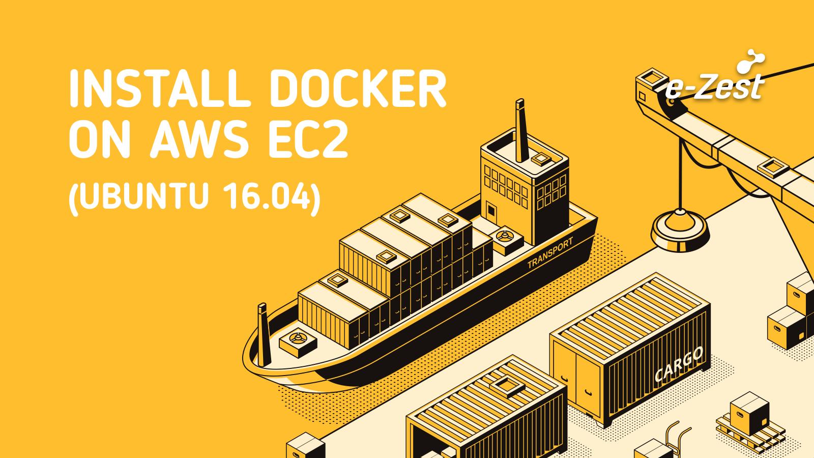 Install Docker on AWS EC2 (Ubuntu 16.04)